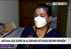 Anciana de 84 años con Alzheimer no puede cobrar su pensión hace dos meses (VIDEO)