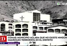 Municipio de Comas aclara que no existe ningún mausoleo terrorista