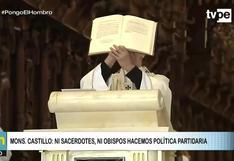 "Arzobispo Castillo: ""Ni sacerdotes, ni obispos podemos hacer política partidaria"""
