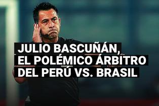 Los antecedentes de Julio Bascuñán, el polémico árbitro del Perú vs. Brasil