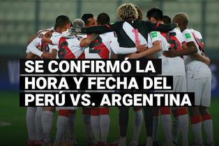 Se anunció la hora y fecha del Perú vs. Argentina por Eliminatorias Qatar 2022