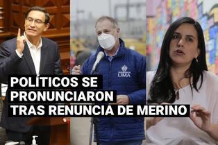 Políticos se pronunciaron tras renuncia de Manuel Merino