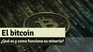 ¿Qué es el Bitcoin y cómo se mina?