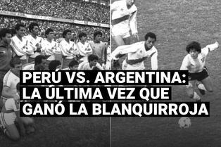 Perú vs. Argentina: la última vez que la Blanquirroja derrotó a la Albiceleste por Eliminatorias