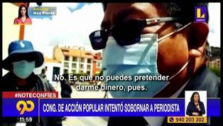 Periodista denuncia que congresista de Acción Popular intentó sobornarlo (VIDEO)