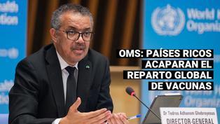 La OMS advierte que algunos países ricos socavan el reparto global de vacunas contra la COVID-19