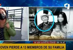 Ica: Mujer pierde a 13 familiares por COVID-19 y aún tiene a su padre afectado (VIDEO)