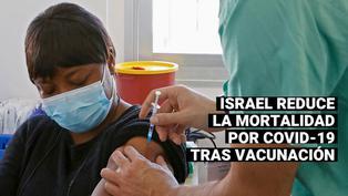 Israel: mortalidad por COVID-19 se redujo un 98,9% entre los vacunados con dosis de Pfizer
