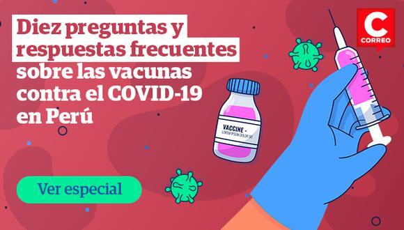 Diez preguntas y respuestas frecuentes sobre las vacunas contra el COVID-19 en Perú.