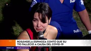 Rosángela Espinoza confirma muerte de su tío por coronavirus