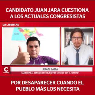 Candidato al Congreso, Juan Jara cuestiona a los legisladores que desaparecen cuando el pueblo los necesita