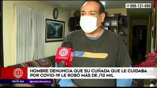 Hombre denuncia a cuñada que lo cuidó cuando tenía COVID-19: Le robó más de 12 mil soles (VIDEO)