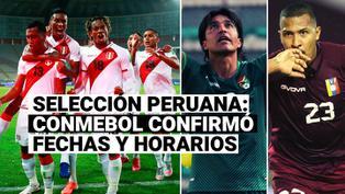 Selección peruana ya conoce qué día y a qué hora jugará ante Bolivia y Venezuela