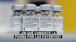 Vacunas contra el COVID-19: ¿En qué consiste la liberación de las patentes y qué países están a favor y en contra?