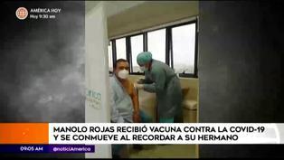Manolo Rojas recibe vacuna contra la COVID-19 y recuerda a su hermano victima del mortal virus