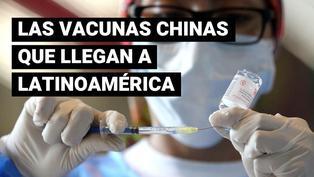 Sinopharm, Sinovac y CanSino: las vacunas desarrolladas en China que llegan a Latinoamérica
