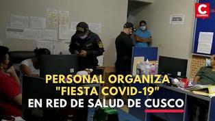 Cusco: Personal organiza 'fiesta COVID-19′ en Red de Salud de Quillabamba