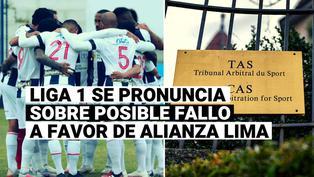 Liga 1 afirma que acatará la decisión del TAS sobre el caso del descenso de Alianza Lima