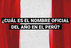 Nombre oficial del año en el Perú: ¿Cómo surgió esta tradición?