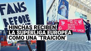 Hinchas de clubes fundadores protestan contra de la Superliga Europea