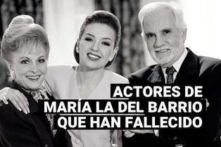 """""""María, la del barrio"""": actores que murieron a lo largo de los años"""