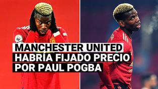 Manchester United habría fijado millonario precio por Paul Pogba