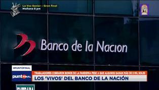Más de 80 trabajadores del Banco de la Nación cobraron bonos en plena pandemia (VIDEO)