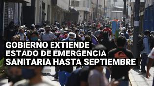 Coronavirus Perú: Gobierno extendió estado de emergencia sanitaria hasta septiembre