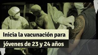 COVID-19: esto debes saber sobre la vacunación de personas de 23 y 24 años en Lima y Callao