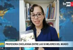 Docente peruana ingresó al ranking de los 50 mejores profesores del mundo
