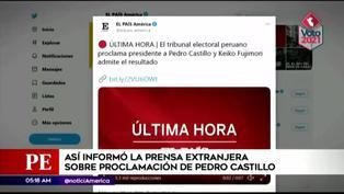 Así informó la prensa internacional la proclamación de Pedro Castillo como presidente electo de Perú