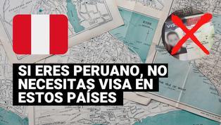¿Sabías que los peruanos pueden viajar a 74 países sin visa?