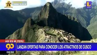 Cusco: Lanzan ofertas para Impulsar el turismo