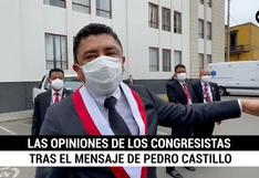 Parlamentarios y sus impresiones tras el mensaje de Pedro Castillo
