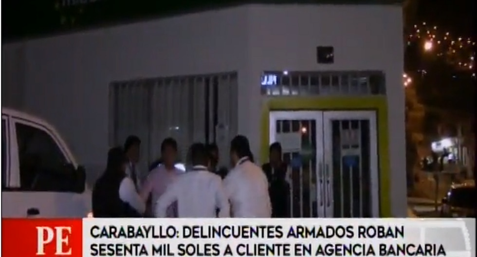 Carabayllo: Delincuentes robaron S/ 60 mil a cliente en agencia bancaria