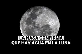 La NASA confirma que hay agua en la Luna: Esto es lo que se sabe sobre los estudios publicados