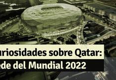 Mundial 2022: Qatar y las 5 cosas que no sabías de este exótico país