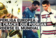 Conoce a las estrellas que podrían perderse el próximo Mundial por la Superliga Europea