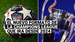 Champions League: conoce el nuevo formato del torneo de clubes que puede aprobarse en UEFA