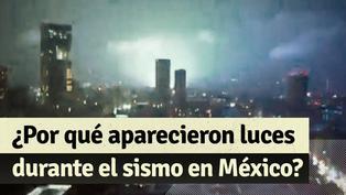 Luces en el cielo durante el terremoto en México: ¿Por qué se produce este fenómeno?