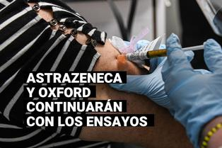 COVID-19: AstraZeneca y Oxford continúan con los ensayos tras la muerte de un voluntario en Brasil