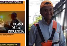 Conoce la fascinante historia de Luis Castro: no culminó el colegio, trabaja de limpiador, pero publicó 5 libros