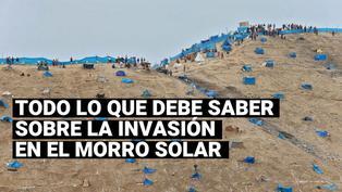 Lo que se conoce sobre la invasión en las zonas aledañas al Morro Solar
