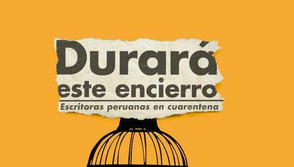 """Reseñamos el libro """"Durará este encierro"""", que compila textos de escritoras peruanas sobre la cuarentena en el primer año de la pandemia del COVID-19."""