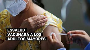 EsSalud vacunará contra el COVID-19 más de un millón 700 mil adultos mayores asegurados