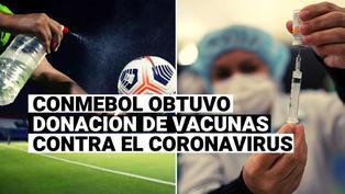 Conmebol llegó a un acuerdo para obtener la donación de vacunas contra el coronavirus