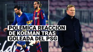La polémica reacción de Koeman tras la goleada del PSG ante Barcelona