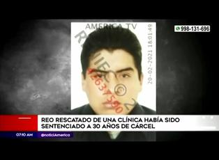 SJL: recluso que fugó de clínica estaba condenado a 30 años de prisión