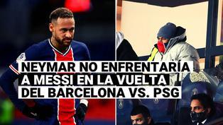 """Neymar sería """"protegido"""" para los cuartos de final y no jugaría la vuelta ante Barcelona"""