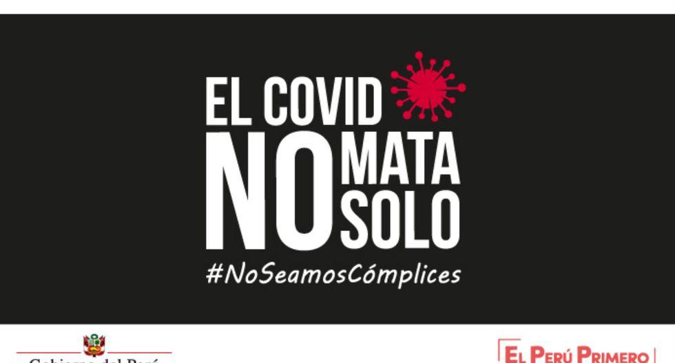 """Gobierno lanza campaña """"El COVID no mata solo. No seamos cómplices"""" para luchar contra la pandemia"""
